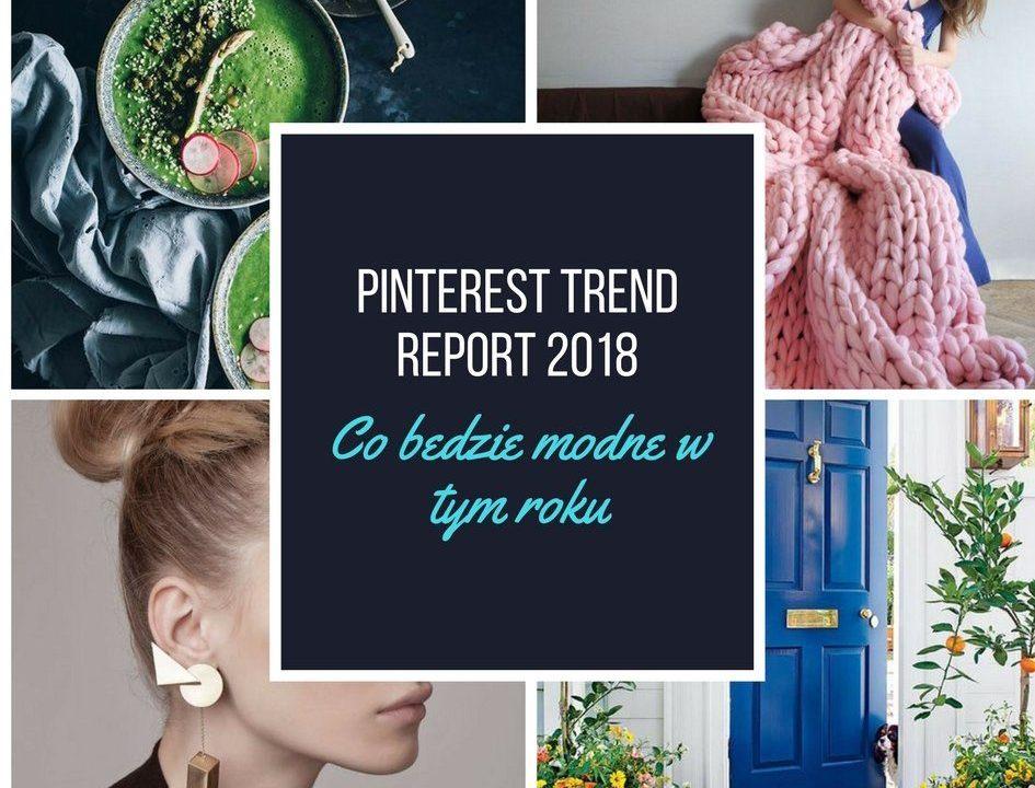 Pinterest Trend Report 2018 co będzie modne w tym roku 2