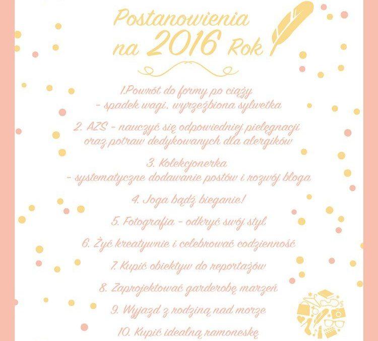 Postanowienia na 2016 rok Jakie Ty masz noworoczne postanowienia 1
